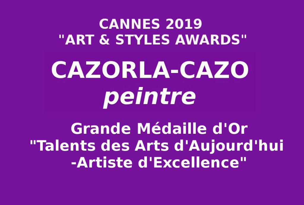"""Cannes 2019 - Art & styles awards"""" Récompense médaille d'or Talents des arts d'aujourd'hui, Artiste d'excellence"""